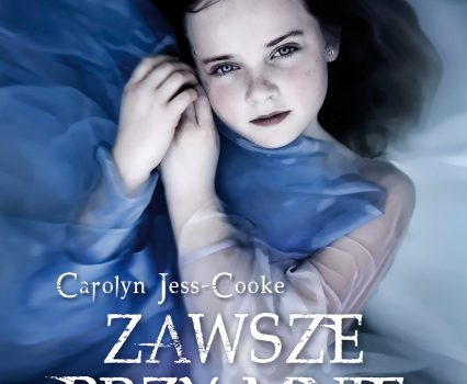 Carolyn Jess-Cooke – Zawsze przy mnie stój
