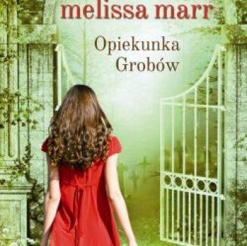 Melissa Marr – Opiekunka Grobów