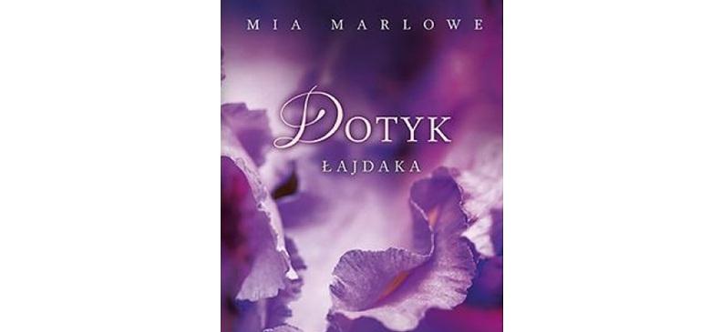 Mia Marlowe – Dotyk łajdaka