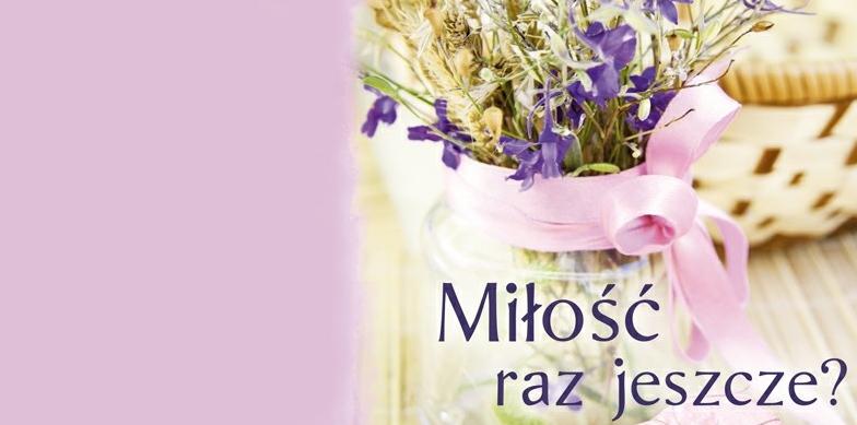 Joanna Kruszewska – Miłość raz jeszcze?