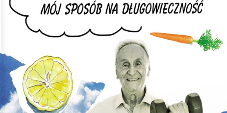 KONKURS: Antoni Huczyński – Dziarski Dziadek. Mój sposób na długowieczność