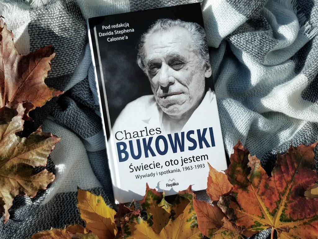 Charles Bukowski, Świecie oto jestem