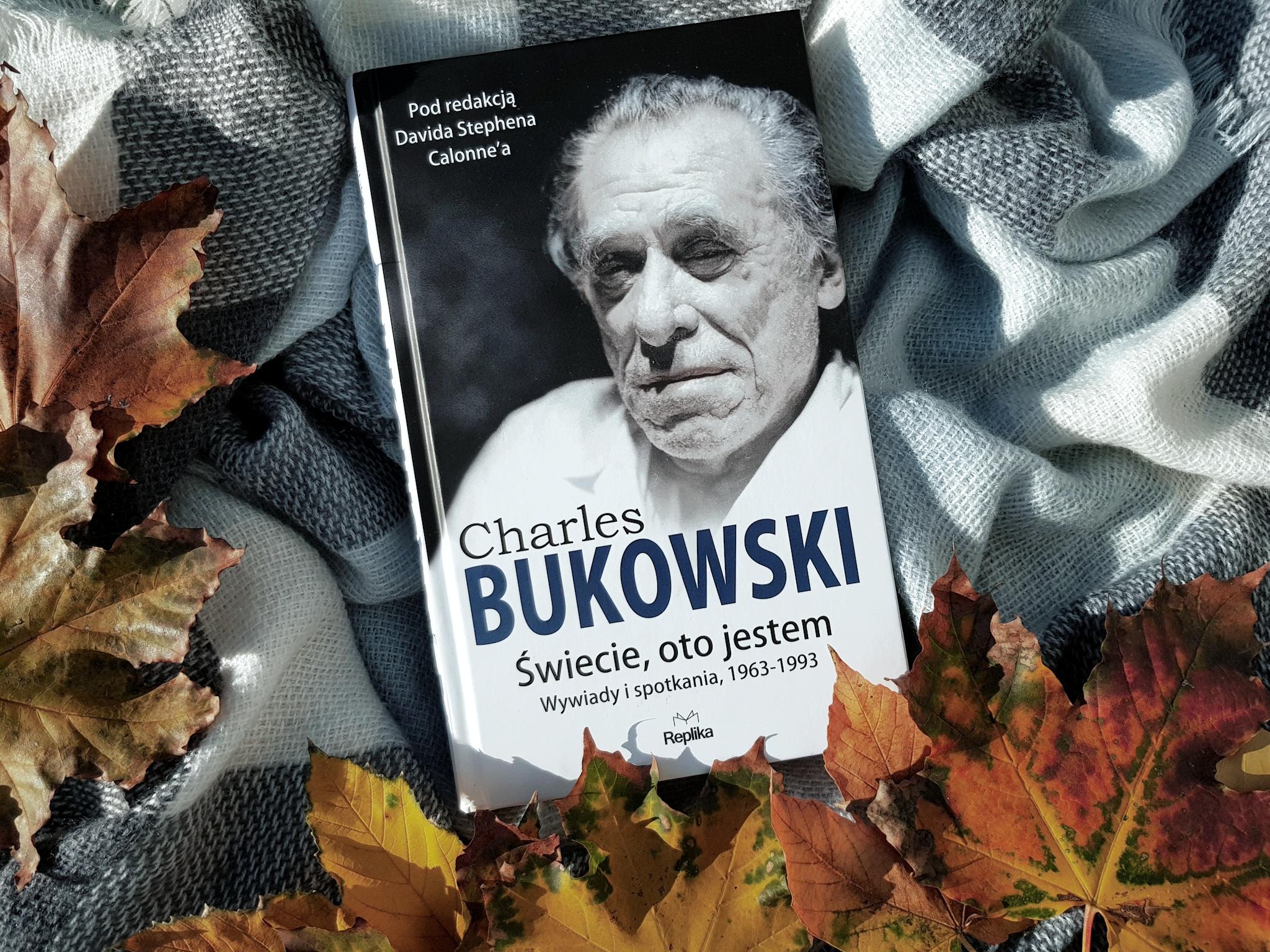 Charles Bukowski – Świecie, oto jestem. Wywiady i spotkania, 1963—1993