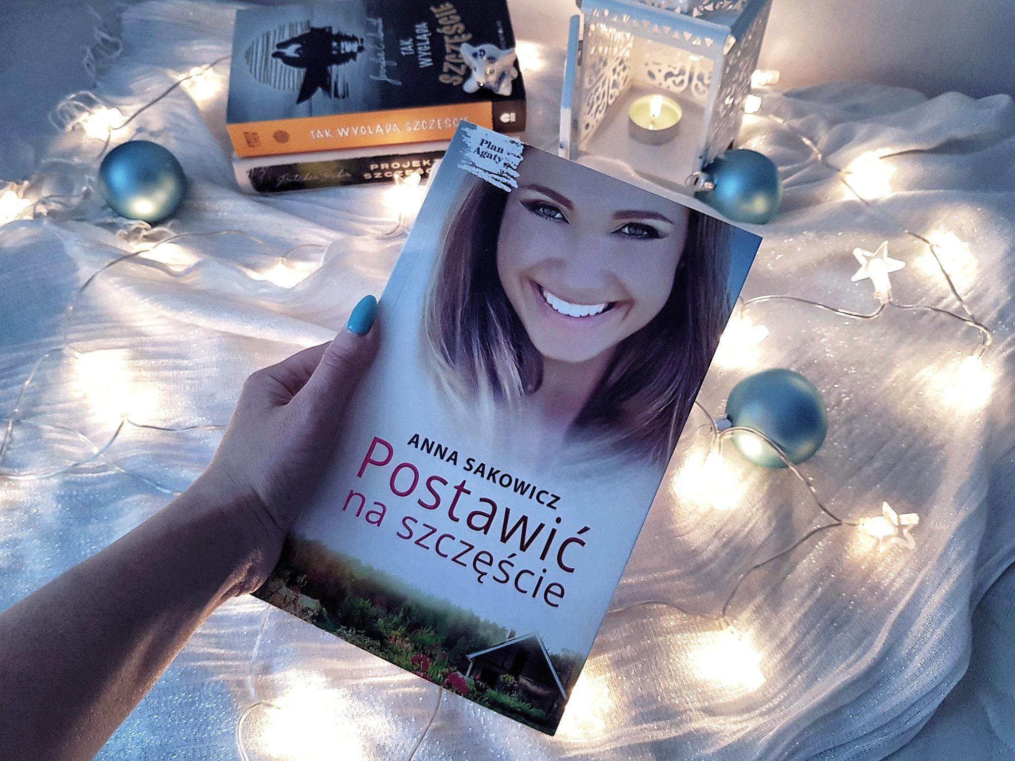 Anna Sakowicz – Postawić na szczęście