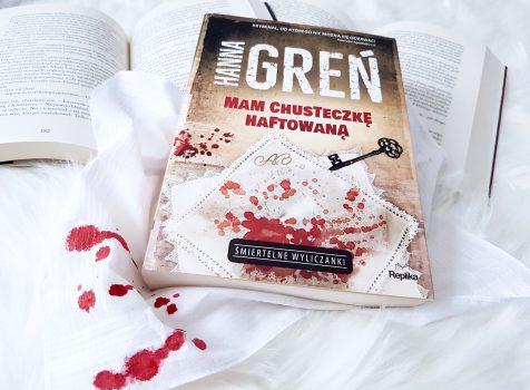 Mam chusteczkę haftowaną – Hanna Greń