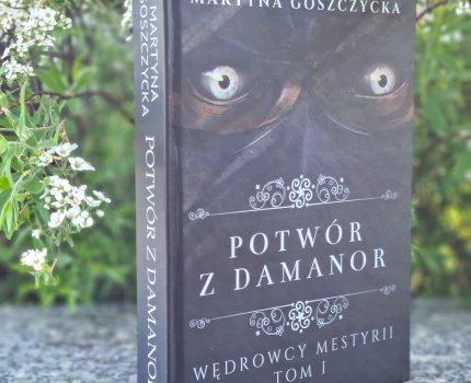 Potwór z Damanor. Wędrowcy Mestyrii. Tom I – Martyna Goszczycka