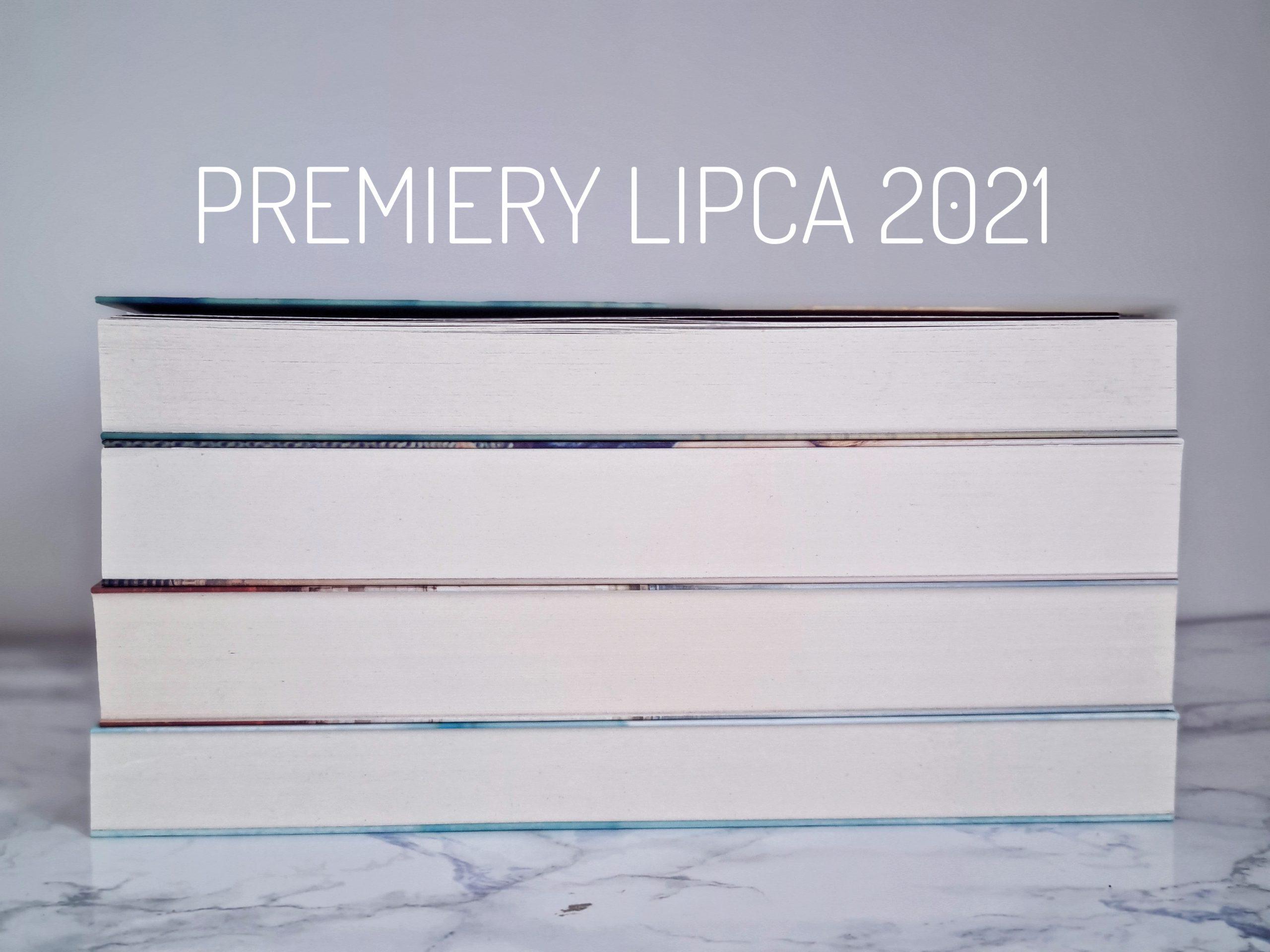 Trzy premiery lipca 2021 warte uwagi