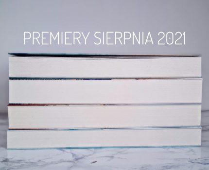 Trzy premiery sierpnia 2021 warte uwagi