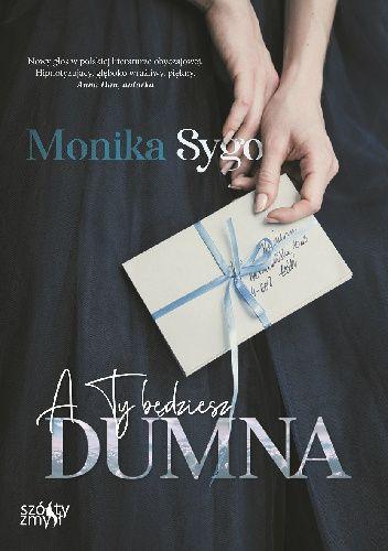 A Ty będziesz dumna, Monika Sygo